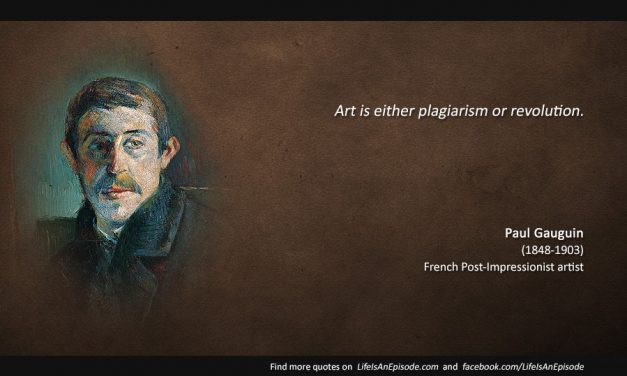 Art is either plagiarism or revolution