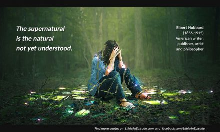 The supernatural is the natural not yet understood.