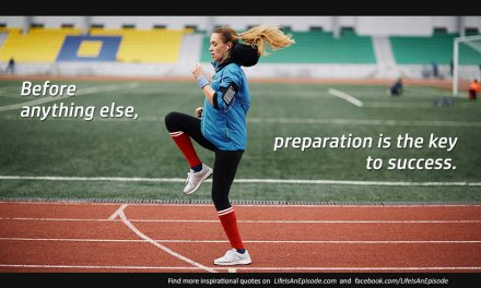 Before anything else, preparation is the key to success